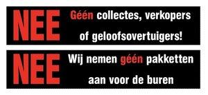 Sticker NEE, géén collectes, verkopers of geloofovertuigers + NEE Wij nemen géén pakketten aan voor de buren